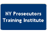 New York Prosecutors Training Institute